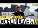 CIARAN LAVERY - LEFT FOR AMERICA (BalconyTV)