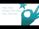 Marc Vedo - Voices In My Head feat. Mila Falls (Original Mix)