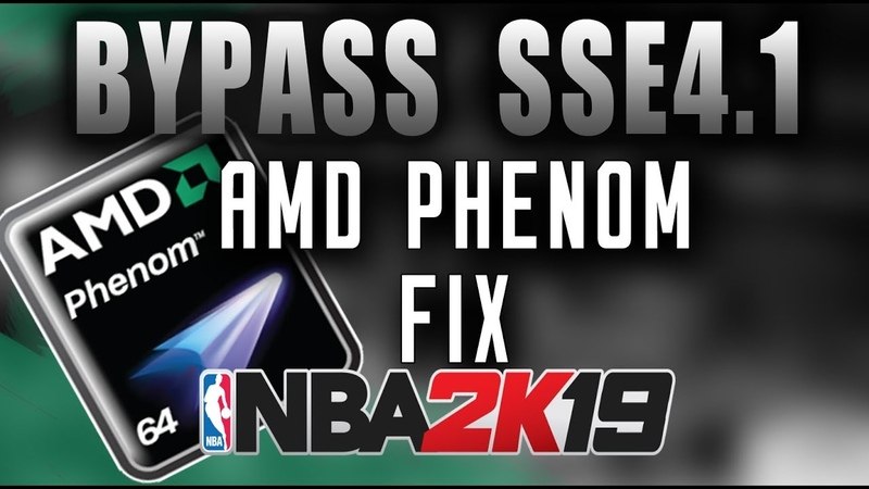Bypass SSE4.1 Support - NBA 2K19 PC (Play using AMD Phenom CPUs and more)