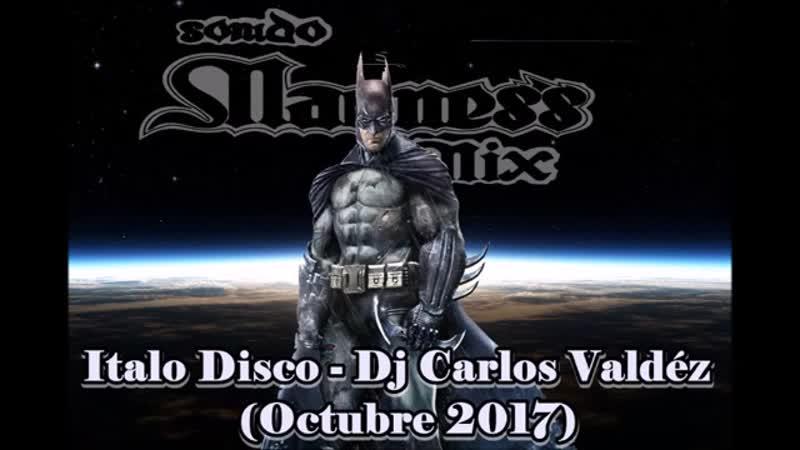 Italo Disco - Dj Carlos Valdez (Octubre 2017)