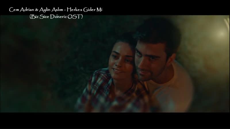 Cem Adrian Aylin Aslım - Herkes Gider Mi (Biz Size Döneriz OST)