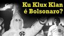 Ku Klux Klan é Bolsonaro