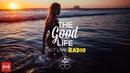 The Good Life Radio x Sensual Musique 24 7 Live Radio Deep Tropical House Chill Dance Music