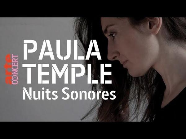 Paula Temple, live @ Nuits Sonores (full set HiRes) – ARTE Concert