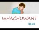 HAON WHACHUWANT Lyrics Translation
