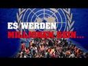 UN Migrationspakt – Es werden Millionen sein…