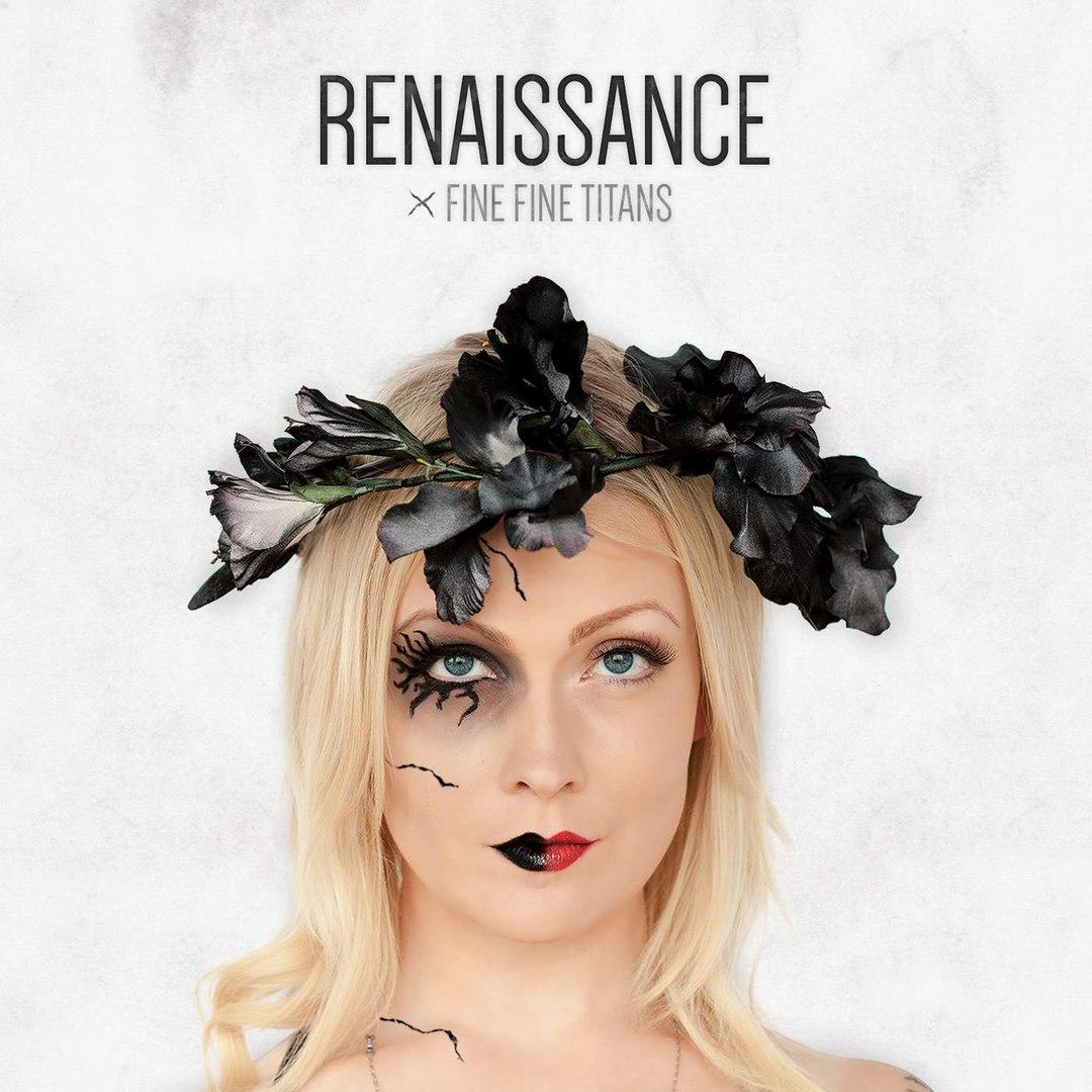 Fine Fine Titans - Renaissance (2015)