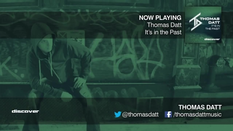 Thomas Datt - Its In The Past