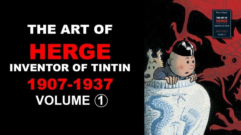 THE ART OF HERGE, Inventor of Tintin Volume 1 1907-1937
