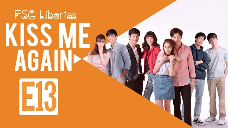 [FSG Libertas] [E13/16] Kiss Me Again The Series/ Поцелуй меня снова [рус.саб]