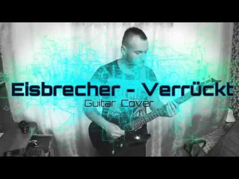 Eisbrecher - Verrückt ( Guitar Cover )