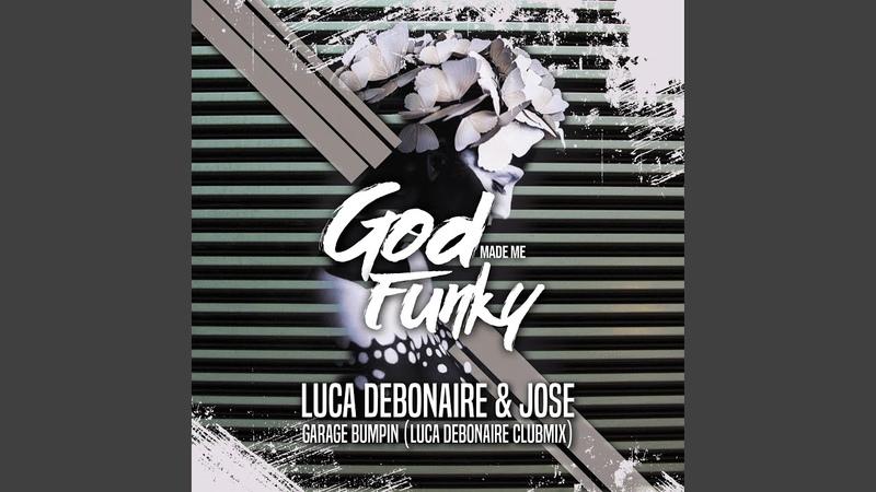 Garage Bumpin (Luca Debonaire Club Mix)