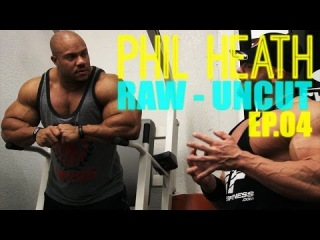 Phil Heath: Raw & Uncut (Episode 4 - Training For YOUR Craft to be THE BEST)