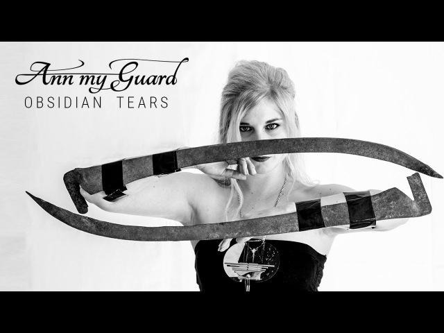 Ann My Guard - Obsidian Tears (2017)