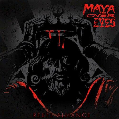 Maya Over Eyes - Rebel alliance (2012)