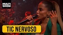 Tic Nervoso | Anitta | Anitta Entrou No Grupo
