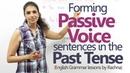 English Grammar lesson - Passive voice sentences in the past tense Learn English