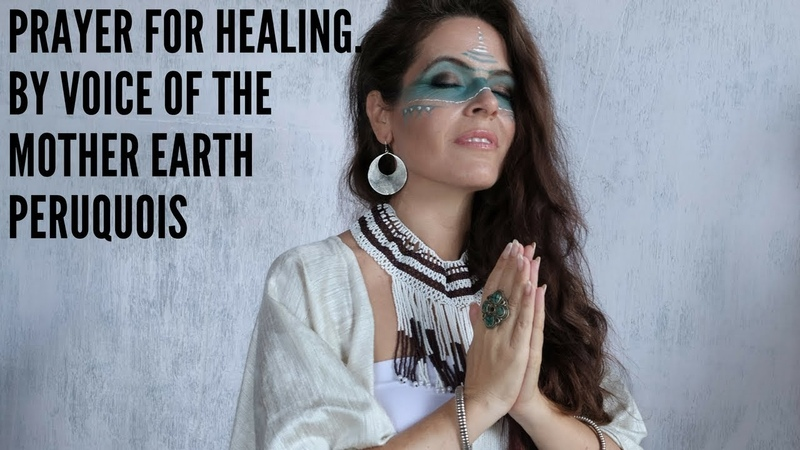 Prayer for Healing Great Mother Peruquois Solar Wind