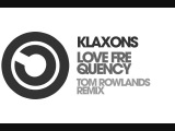 Catch of the Month - April 2014 Klaxons - Love Frequency (Tom Rowlands Remix)