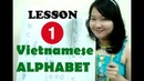 Vietnamese for Beginners - Lesson 1 (Easy Fast Way to Learn the Viet Alphabet)