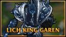 Lich King Garen LoL Custom Skin ShowCase