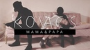 Kovacs - Mama Papa (Official Music Video)