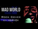 Mad World - Gary Jules / Tears For Fears (Rock Cover by IBRIDI)