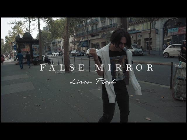 LIZER FLESH - FALSE MIRROR (Prod. by Taz Taylor)