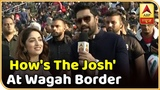Vicky Kaushal's Response To How's The Josh' At Wagah Border | ABP News