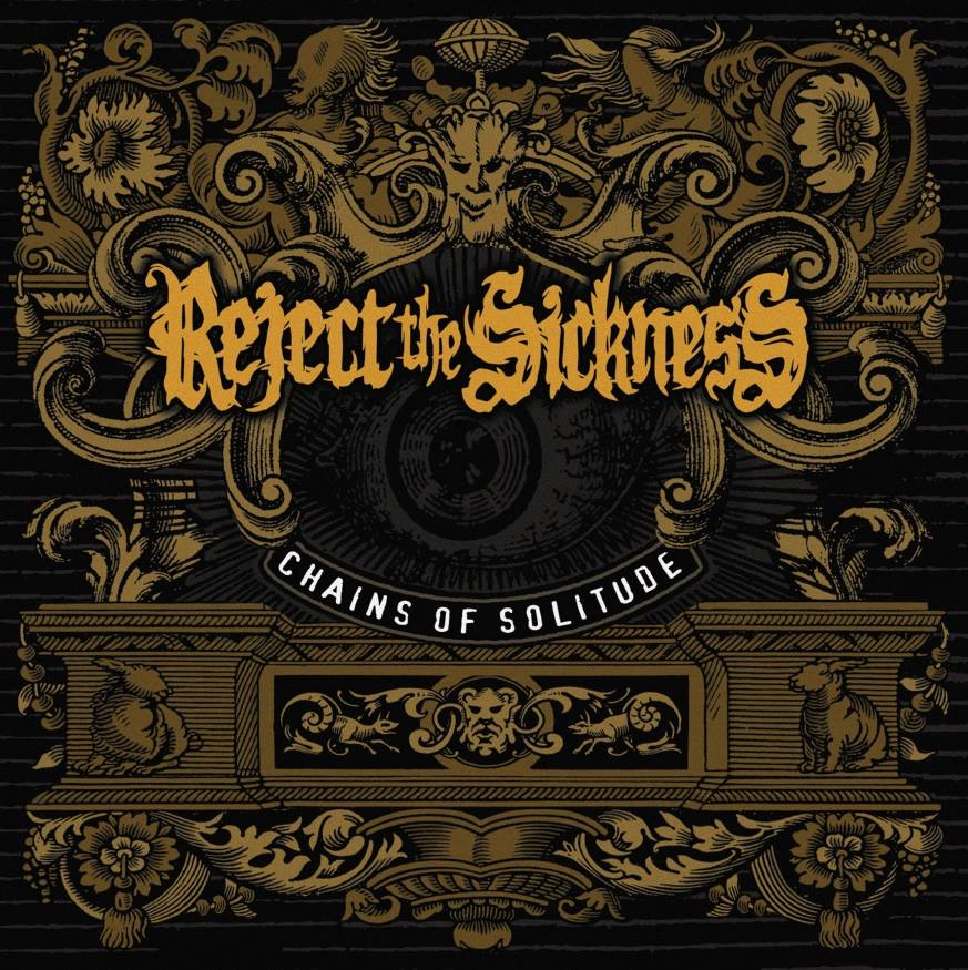Reject The Sickness - Chains Of Solitude (2015)