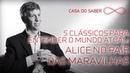 5 clássicos para entender o mundo atual Alice no País das Maravilhas José Garcez Ghirardi