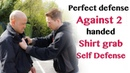 Perfect defence against 2 handed shirt grab | self defence