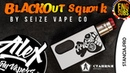 THE BUTTON (BLACKOUT) Squonk l by SEIZE VAPE CO. l ENG SUBS l Alex VapersMD review 🚭🔞