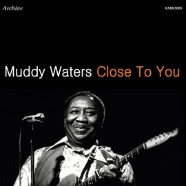 Muddy Waters альбом Close to You