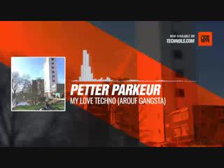 Petter Parkeur - My Love Techno (Arouf Gangsta) #Periscope #Techno #music
