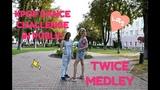 KPOP DANCE CHALLENGE IN PUBLIC TWICE MEDLEY (