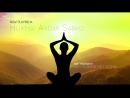 30 невероятных мантр для здоровья, счастья, исцеления, положительной энергии и п