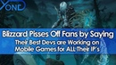 Blizzard Pisses Off Fans by Saying Their Best Devs are Working on Mobile Games for ALL Their IPs