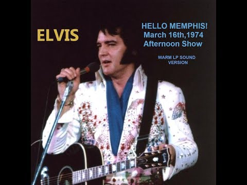 Elvis-Hello Memphis! March 16th,1974 A.S. Warm LP Sound Version