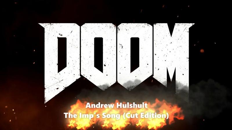 Andrew Hulshult - The Imp's Song (Cut Edition) | IDKFA Doom soundtrack