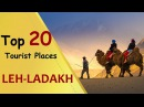 LEH LADAKH Top 20 Tourist Places Leh-Ladakh Tourism