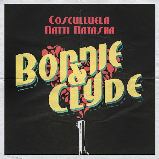 Cosculluela альбом Bonnie & Clyde (feat. Natti Natasha)