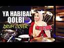 YA HABIBAL QOLBI SABYAN version Drum Cover by Nur Amira Syahira