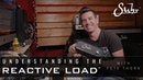 Understanding the Suhr™ Reactive Load with Pete Thorn