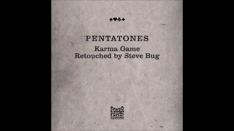 Pentatones - Karma Game (Steve Bug Retouch)
