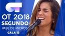 YA LO SABES - JULIA   SEGUNDO PASE DE MICROS GALA 12   OT 2018