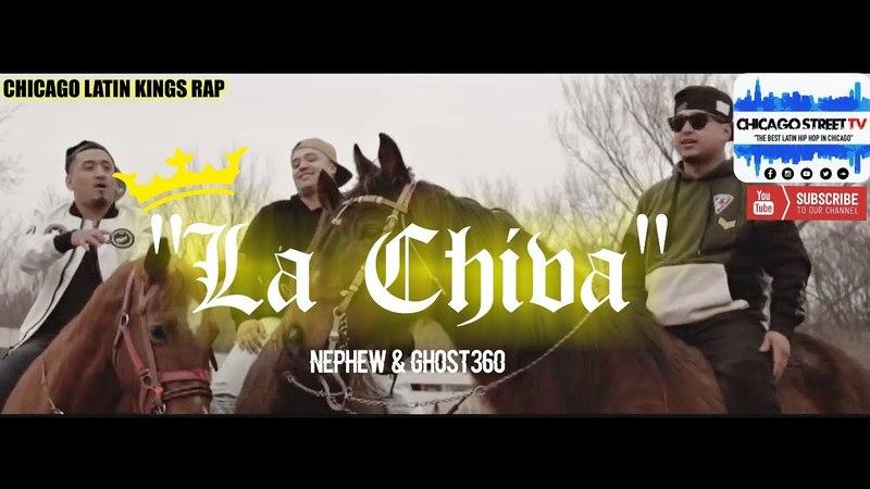 Nephew Ghost360 La Chiva [NEW LATIN KINGS RAP] CHICAGO LITTLE VILLAGE DRILL 2018