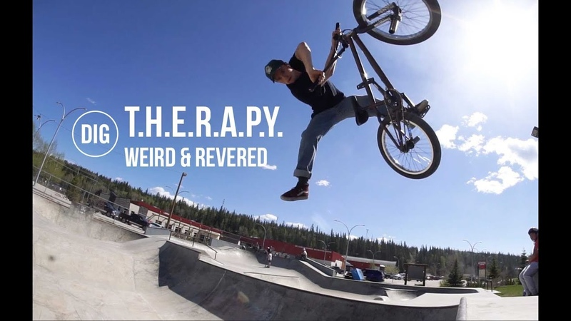 Weird Revered - T.H.E.R.A.P.Y. - DIG BMX