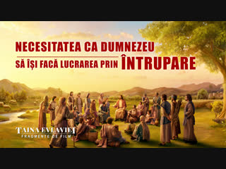 """Segment de film creștin """"Taina Evlaviei"""" Necesitatea ca Dumnezeu să Își facă lucrarea prin întrupare"""