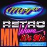 MEGA RETRO MIX WAVE SOY DISC JOCKEY JOELCUTO 80 90 ABRIL 2019 1